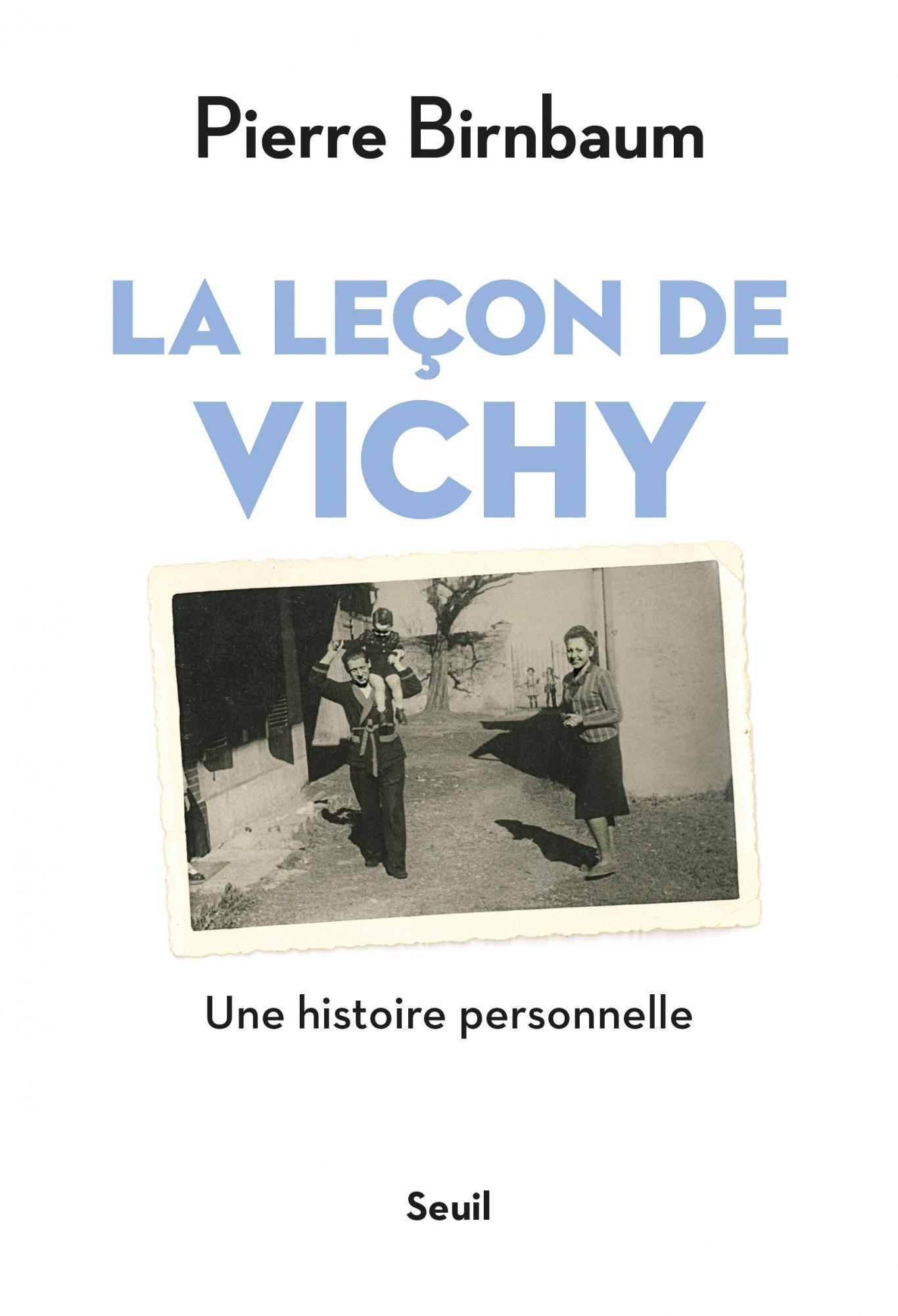 Pierre Birnbaum - La leçon de Vichy
